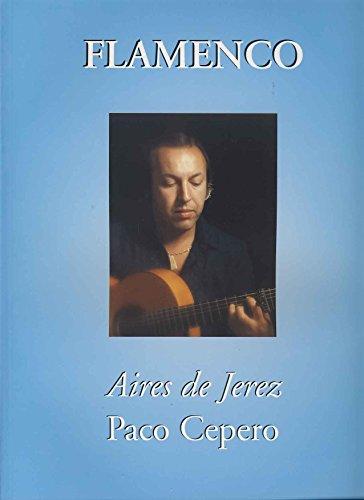 PACO CEPERO - Aires de Jerez para Guitarra Tab