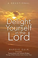 Delight Yourself in the Lord: A Devotional
