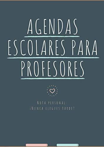 Agendas Escolares Para Profesores: Cuaderno para profesores y maestras, planificador del maestro, listas para evaluacion y asistencia, fecha importante, 120 páginas