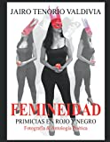 FEMINEIDAD PRIMICIAS EN ROJO Y NEGRO...