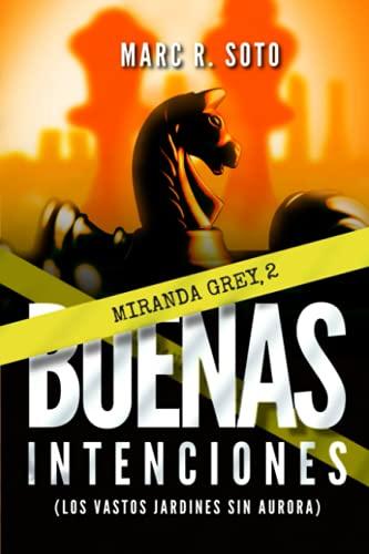 BUENAS INTENCIONES: Los vastos jardines sin aurora | Thriller | Crimen | Misterio | Novela Negra (Miranda Grey)