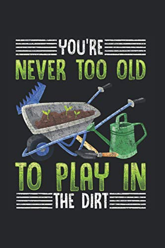 Play in the Dirt: Lustiges Gartenbau Zitat Natur Pflanzengärtner Notizbuch DIN A5 120 Seiten für Notizen Zeichnungen Formeln | Organizer Schreibheft Planer Tagebuch