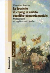 Le tecniche di coping in ambito cognitivo-comportamentale. Metodologia ed applicazioni cliniche