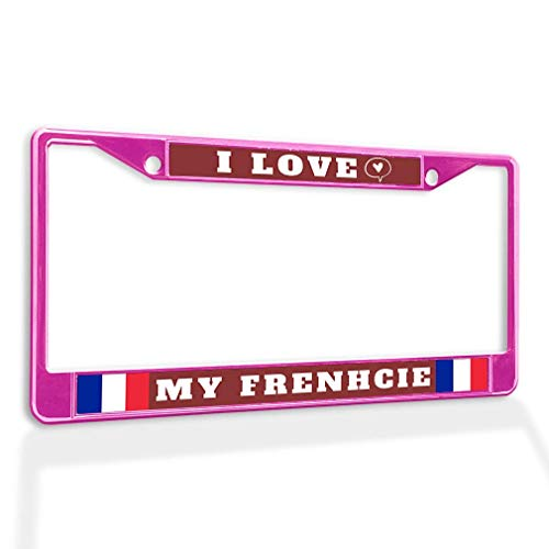 QDENG Aluminum Insert License Plate Frame I Love My Frenchie A Weatherproof Car Accessories Hot Pink 2 Holes Solid Insert 12 X 6 Inches
