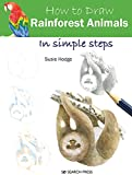 How to Draw: Rainforest Animals: in simple steps (English Edition)...