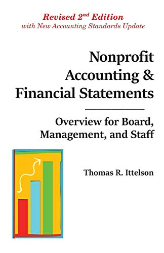 Compare Textbook Prices for Nonprofit Accounting & Financial Statements: Overview for Board, Management, and Staff 2 Edition ISBN 9780997108965 by Ittelson, Thomas R.