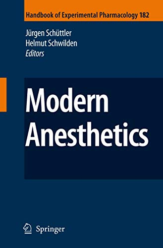 Compare Textbook Prices for Modern Anesthetics Handbook of Experimental Pharmacology, 182 Softcover reprint of hardcover 1st ed. 2008 Edition ISBN 9783642091926 by Schüttler, Jürgen,Schwilden, Helmut