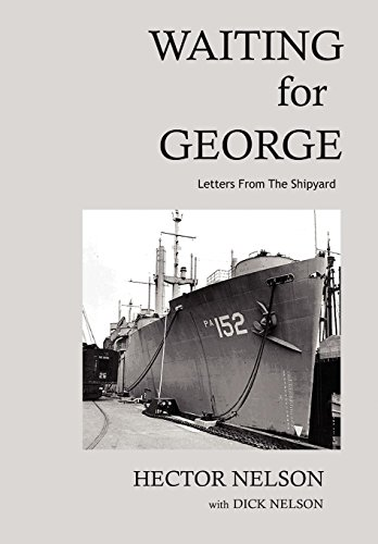 Waiting for George: Letters from the Shipyard