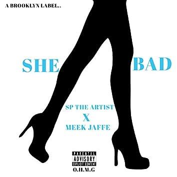 She Bad (feat. Meek Jaffe)