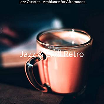 Jazz Quartet - Ambiance for Afternoons