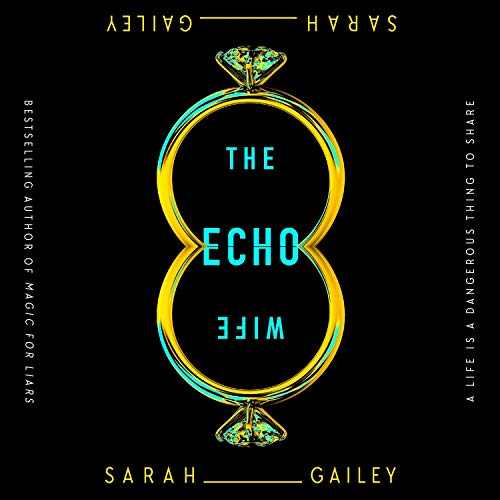 The Echo Wife Audiobook By Sarah Gailey cover art