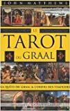 Le Tarot du Graal - La quête du Graal et l'ordre des Templiers de John Matthews,Antonia Leibovici (Traduction) ( 30 octobre 2007 ) - 30/10/2007