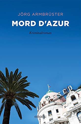 Mord d'Azur: Kriminalroman
