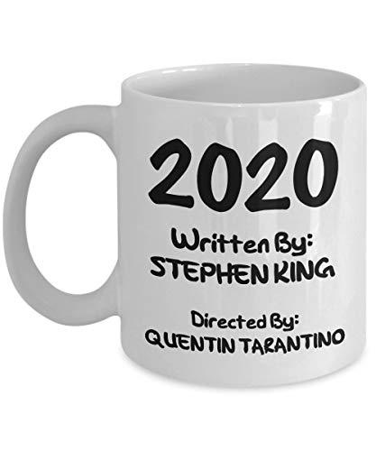 Funny 2020 Mug Stephen King, Quentin Tarantino, 2020 Humor, Funny Mug, Current Events, Funny 2020 Gift Ideas for 2020, Meme Mug, 2020 Sucks