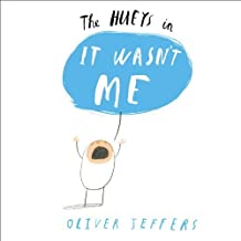 It Wasn't Me: A Hueys Book (The Hueys) by Jeffers, Oliver (2014) Hardcover