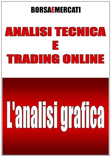 Analisi tecnica nel trading online: cos'è e come funziona [Corso ]