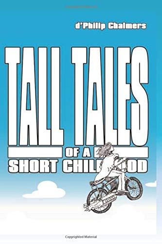 Tall Tales of a Short Childhood