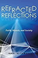 Refracted Reflections: Faith, Morals, and Society