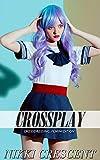 CROSSPLAY: Crossdressing, Feminization