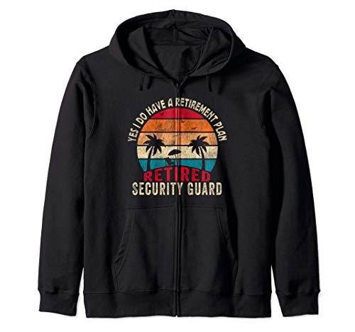 Yes I Do Have A Retirement Plan Retired Security Guard Sudadera con Capucha
