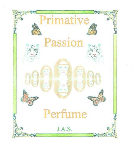 Primative Passion Perfume: Primative passion book two (English Edition)