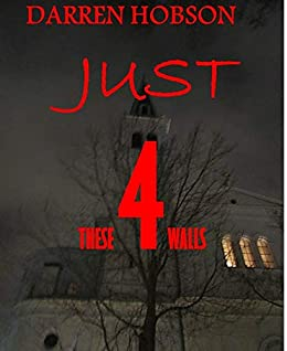 Just These Four Walls by [Darren Hobson]