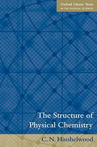 The Structure of Physical Chemistry (Oxford Classic Texts in the Physical Sciences)