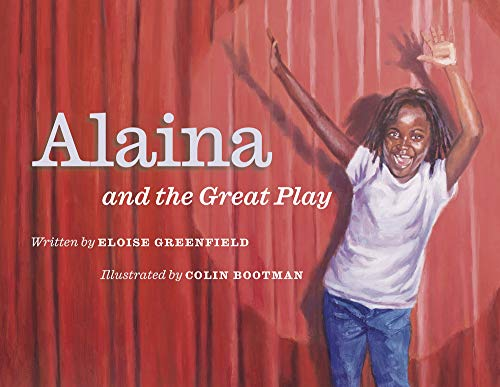 Compare Textbook Prices for Alaina and the Great Play  ISBN 9781733686525 by Greenfield, Eloise,Bootman, Colin