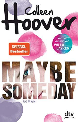Maybe Someday: Roman (Maybe-Reihe 1)