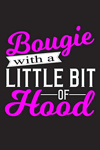 Bougie With A Little Bit Of Hood: Cool Funny Bougie With A little Bit of Hood Gift 6x9 Journal Gift Notebook with 125 Lined Pages