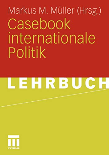 Casebook Internationale Politik (German Edition)