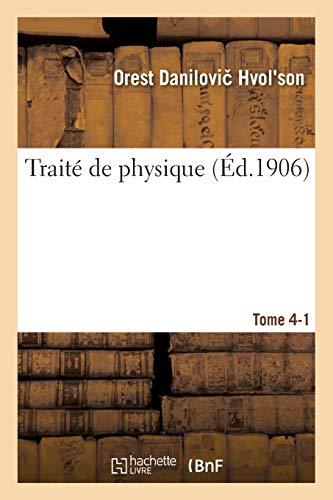 Traité de physique. Tome 4-1 (Sciences) (French Edition)
