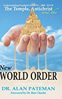 The Temple, Antichrist and the New World Order, Understanding Prophetic EVENTS-2000-PLUS!