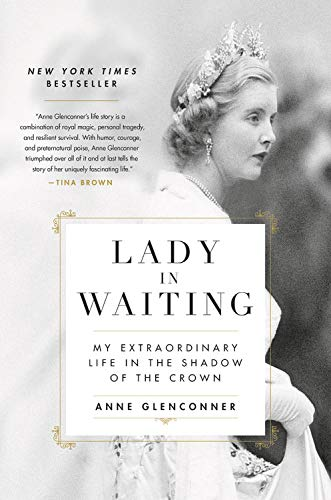 Compare Textbook Prices for Lady in Waiting: My Extraordinary Life in the Shadow of the Crown Illustrated Edition ISBN 9780306846366 by Glenconner, Anne