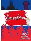 Agenda ESCOLAR 2021-2022: barcelona, cataluña, españa, europa, ciudad, club de fútbol o balonmano, baloncesto etc ... planificador escolar diario ... julio de 2022 Con Calendario, Horario, Fecha