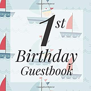 1st Birthday Guest Book: Cute Nautical Scandi Sail Boat Away Themed - First Party Baby Anniversary Event Celebration Keepsake Book - Family Friend ... W/ Gift Recorder Tracker Log & Picture Space