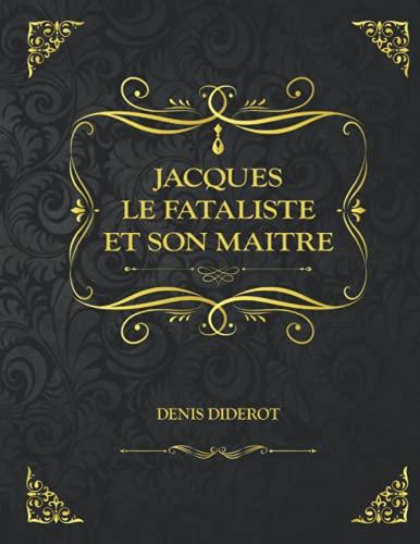 Jacques le fataliste et son maitre: Edition Collector - Denis Diderot