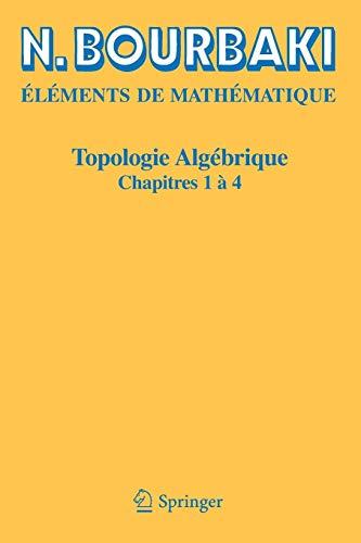 Topologie algébrique: Chapitres 1 à 4 (Elements De Mathematique)