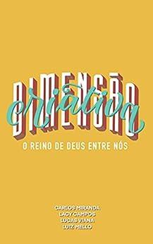 Dimensão Criativa: O reino de Deus entre nós por [Luiz  Mello, Lacy  Campos, Lucas  Viana, Carlos  Miranda]