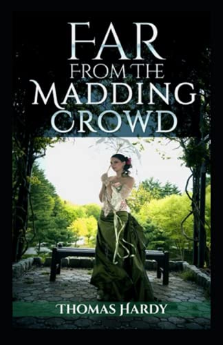 Far from the Madding Crowd-Thomas Hardy (Annotated Edition)