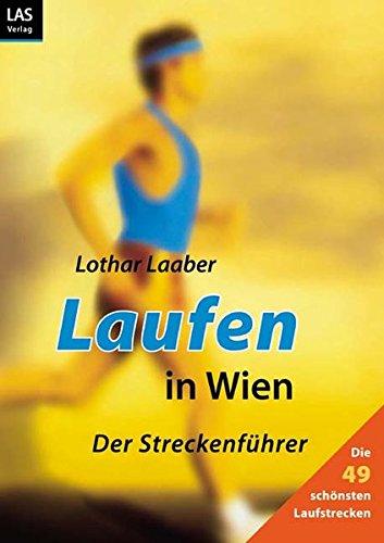 Laufen in Wien: Der Streckenführer