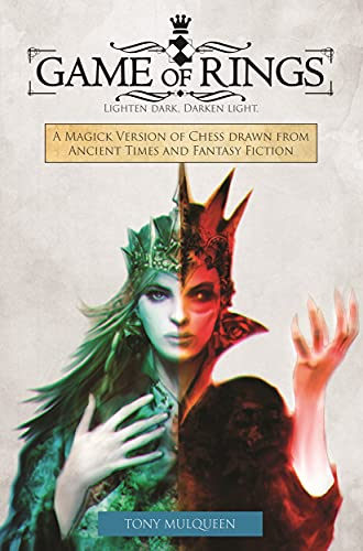Game of Rings: A Magick Version of Chess drawn from Ancient Times and Fantasy Fiction (English Edition)