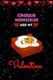 Croque Monsieur Are My Valentine Journal Notebook: Funny Fish Taco Valentine's Day Journal Notebook. For Men ,Women ,Friends, Couple, Girlfriend, ... Valentine's Day, And Croque Monsieur lovers.