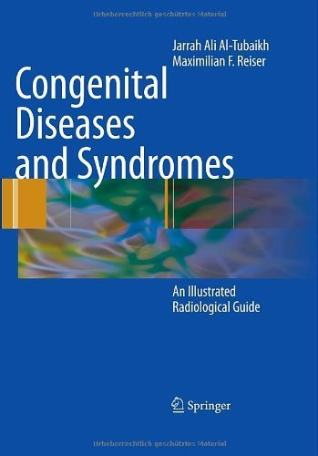 Congenital Diseases and Syndromes: An Illustrated Radiological Guide by Jarrah Ali Al-Tubaikh...