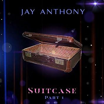 Suitcase, Pt. 1