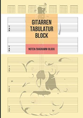 Gitarren Tabulatur Block: Noten- & Tabulatur- & Diagramm-Block für Gitarre, 100 Seiten A4 - Notizbuch Für Musiker Zum Selberschreiben