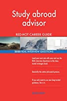 Study abroad advisor RED-HOT Career Guide; 2525 REAL Interview Questions