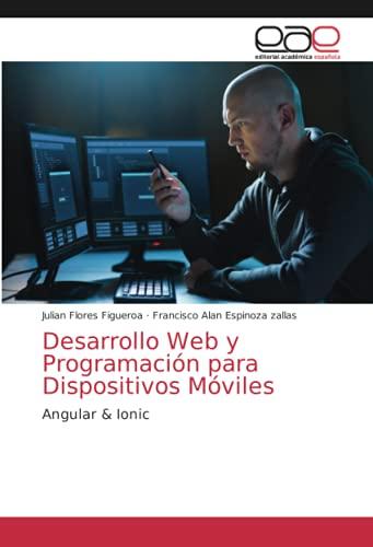Desarrollo Web y Programación para Dispositivos Móviles: Angular & Ionic