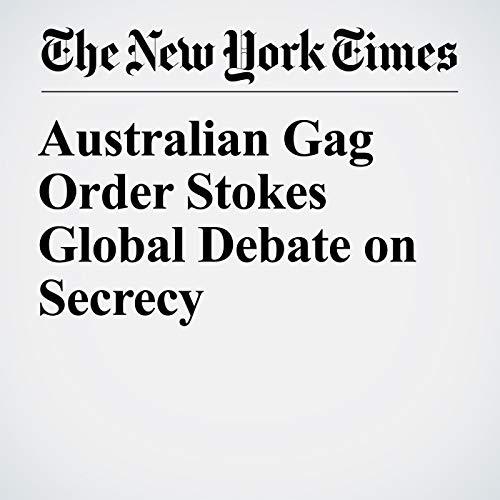 『Australian Gag Order Stokes Global Debate on Secrecy』のカバーアート