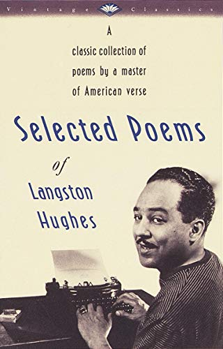 Selected Poems of Langston Hughes: A Classic Collection of Poems by a Master of American Verse (Vintage Classics)